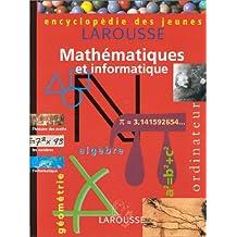 Encyclopédie des jeunes : Mathématiques et informatique