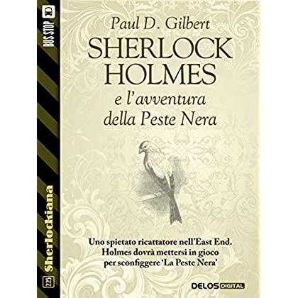 Sherlock Holmes E L'avventura Della Peste Nera (Sherlockiana)