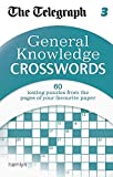 The Telegraph: General Knowledge Crosswords 3 (The Telegraph Puzzle Books)