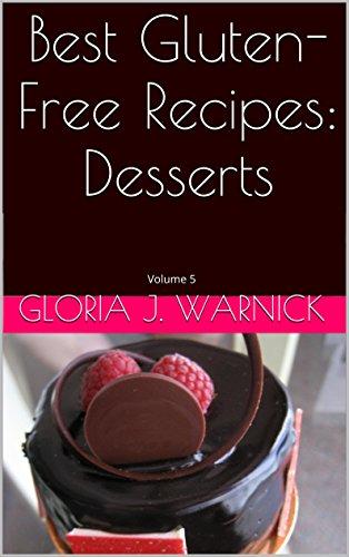 Best Gluten-Free Recipes: Desserts: Volume 5 (Gluten Free Recipes) (English Edition)