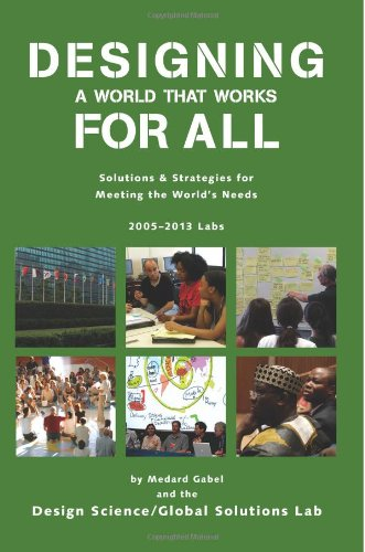 Designing a World that Works For All: Solutions & Strategies for  Meeting the World's Needs - 2005-2013 Labs
