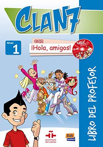 Clan 7 con ¡Hola, amigos! Libro profesor: Libro del profesor: Nivel 1
