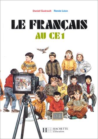 Le Français au CE 1 par Renée Léon, Daniel Guérault