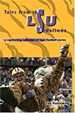 Tales from the Lsu Sidelines: A Captivating Collection of Tiger Football Stories