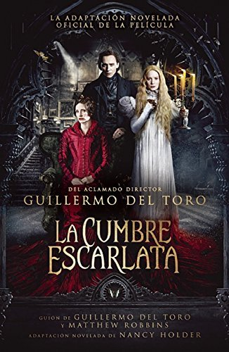 La Cumbre Escarlata / Crimson Peak: The Art of Darkness by Guillermo del Toro (2016-01-26)