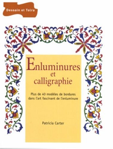 Enluminures et calligraphie par Patricia Carter