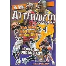Yo, Baby, It's Attitude!!!: The New Bad Boyz of the Nba Take the Jordan Test