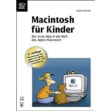 Macintosh für Kinder. Der erste Weg in die Welt des Apple Mac. Mit grossem Ratgeber für Spiele, Edutainment und Lernsoftware. (m. CD-ROM)