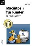 Macintosh für Kinder - Der erste Weg in die Welt des Apple Mac - Mit grossem Ratgeber für Spiele, Edutainment und Lernsoftware - (m - CD-ROM) - Daniel Mandl