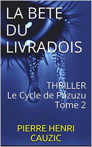 LA BETE DU LIVRADOIS: Le Cycle de Pazuzu Tome 2
