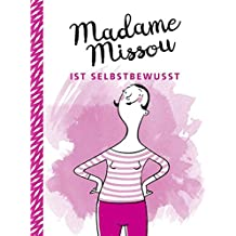 Madame Missou ist selbstbewusst