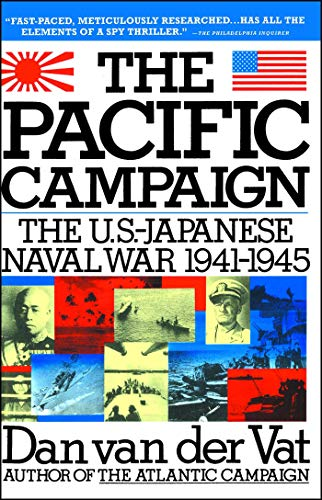 Pacific Campaign: The U.S.-Japanes Naval War 1941-1945: World War II: the Us-Japanese Naval War, 1941-1945