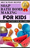 #5: Soap and Bath Bomb Making for Kids. The Best Recipes 2018. Melt and Pour.