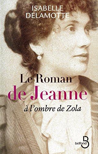 Le roman de Jeanne : A l'ombre de Zola