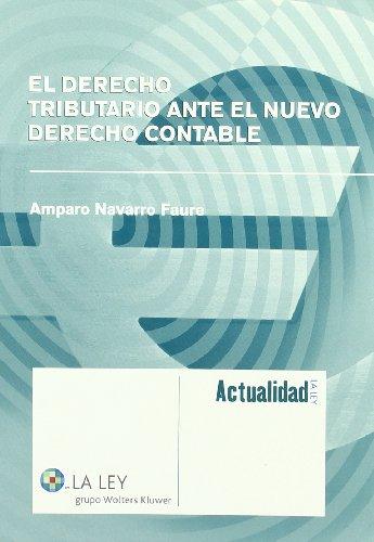 El derecho tributario ante el nuevo derecho contable (La Ley, temas) por Amparo Navarro Faure