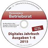 Praxishandbuch Betriebsrat Digitales Jahrbuch Ausgabe 1/2015 bis 6/2015, CD-ROM Per Mausklick zu allen Ausgaben, Arbeitshilfen und Betriebsvereinbarungen aus den ersten Halbjahr 2015