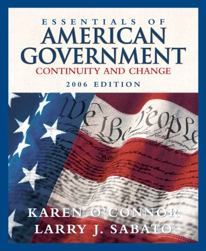 Essentials of American Government: Continuity and Change, 2006 Edition
