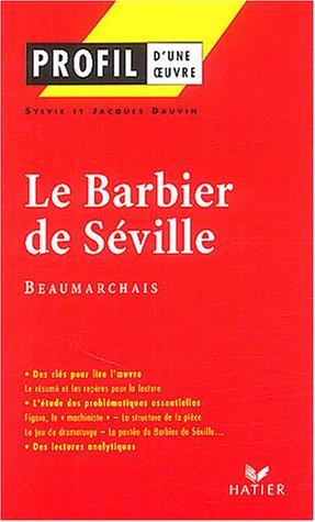 Profil d'une oeuvre : Beaumarchais - Le Barbier de Séville par Pierre-Augustin Caron de Beaumarchais, Jacques Dauvin, Sylvie Dauvin