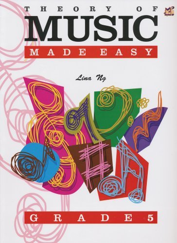 By Lina Ng Theory of Music Made Easy Grade 5