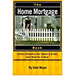 [ HOME MORTGAGE BOOK INSIDER INFORMATION YOUR BANK AND BROKER DON'T WANT YOU TO KNOW BY MAYER, DALE](AUTHOR)PAPERBACK