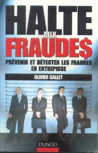 Halte aux fraudes : Prévenir et détecter les fraudes en entreprise