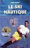 LE SKI NAUTIQUE. Code Vagnon