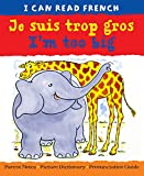 Je suis trop gros   I'm too big   (I CAN READ FRENCH)