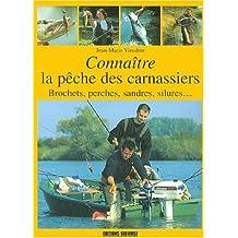 Connaître la pêche des carnassiers. Brochets, perches, sandres, silures...