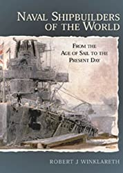 Naval Shipbuilders of the World: From the Age of Sail to the Present Day