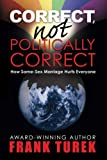 Correct, Not Politically Correct (English Edition)