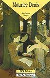 Maurice Denis - 1870-1943 Le peintre de l'âme