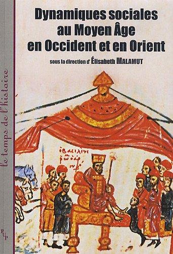 Dynamiques sociales au Moyen Age en Occident et en Orient