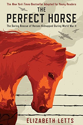 The Perfect Horse: The Daring Rescue of Horses Kidnapped During World War II (English Edition)
