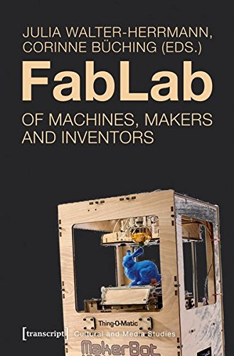 FabLab : Of Machines, Makers and Inventors