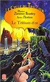 Le cycle du Trillium, tome 2 - Le Trillium d'or