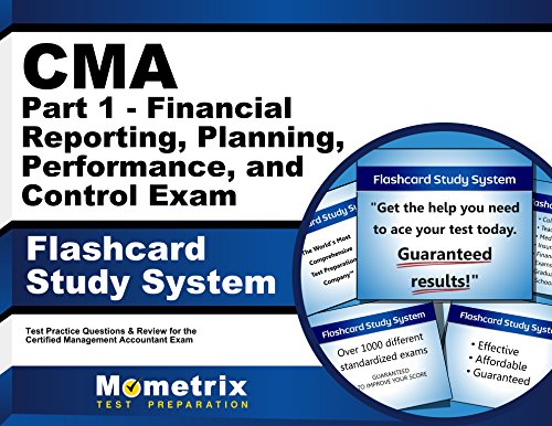CMA Part 1 - Financial Reporting, Planning, Performance, and Control Exam Flashcard Study System: CMA Test Practice Questions & Review for the Certified Management Accountant Exam (English Edition)