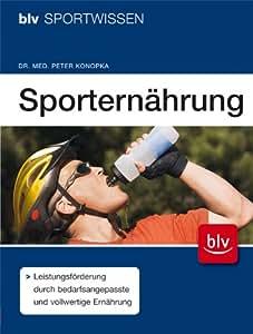 Sporternährung: Leistungsförderung durch bedarfsangepasste und vollwertige Ernährung