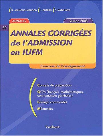 Annales corrigées de l'admission en IUFM : Session 2003