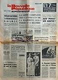 NOUVELLE REPUBLIQUE (LA) du 02/12/1972 - LES CONFLITS SOCIAUX -LA LISTE COMPLETE DES CANDIDATS DE LA MAJORITE - POMPIDOU -MESSMER PARLERA A LA TELE -GISCARD D'ESTAING ET SON PLAN DE LUTTE CONTRE L'INFLATION - CHIRAC -GABRIEL ARANDA CHANGE D'AVOCAT / APRES MAITRE FLORIOT - MAITRE ROLAND DUMAS -BRICOLAGE ET ART DE VIVRE PAR LEPRINCE-RINGUET -2 ANS DE PRISON AU NOTAIRE DELARUE -LE MARECHAL GRETCHKO RECU A L'ELYSEE -MESSMER A POITIERS -MENACE DE GREVE A CAP KENNEDY POUR LE LANCEMENT D'APOLLO 17 - E