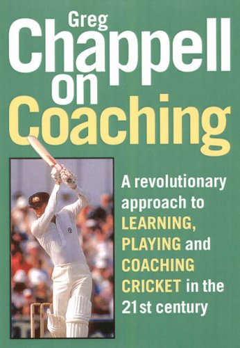 Chappell on Coaching: The Making of Champions por Greg Chappell