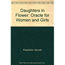 Daughters in Flower: Oracle for Women and Girls
