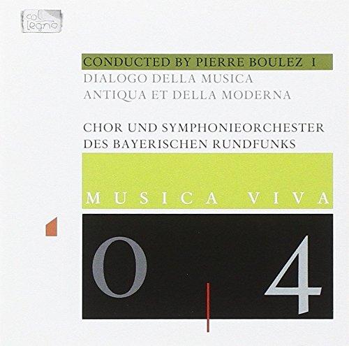 Musica viva - Vol. 4: Boulez dirigiert Vol. 1 (Dialogo della Musica antiqua et della moderna)