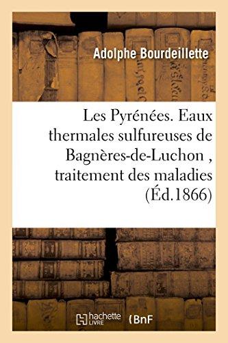les-pyrenees-eaux-thermales-sulfureuses-de-bagneres-de-luchon-traitement-des-maladies
