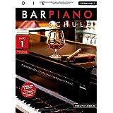 Die Barpiano-Schule - Band 1: Techniken des stilvollen Entertainment-Pianos (inkl. Download). Musiknoten für Klavier.