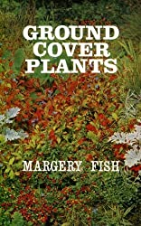 Ground Cover Plants by Margery Fish (1970-06-06)