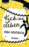 Kick ins Leben (Rausgekickt / Das Schicksal will auch mal Spaß haben.)