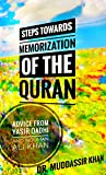 #2: Steps towards memorization of the Quran: Based on the advice of Shaykh Yasir Qadhi, Nouman Ali Khan, and Mufti Menk