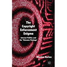 The Copyright Enforcement Enigma: Internet Politics and the 'Telecoms Package' by Monica Horten (2011-11-22)