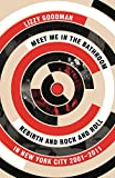 Meet Me in the Bathroom: Rebirth and Rock and Roll in New York - Best Reviews Guide