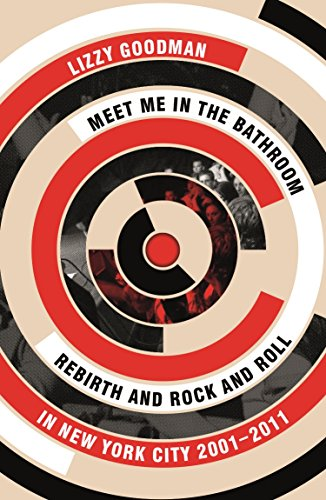 Meet me in the bathroom rebirth and rock and roll in new york meet me in the bathroom rebirth and rock and roll in new york city 2001 fandeluxe Image collections